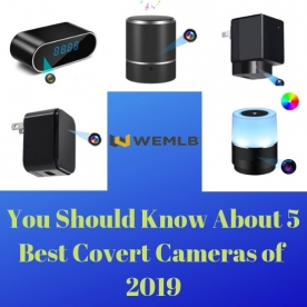 You Should Know About 5 Best Covert Cameras of 2019